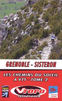 Grenoble Sisteron Tome 2 les Chemins du Soleil a Vtt