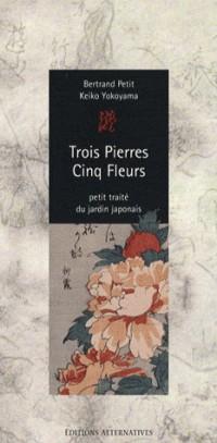 Trois Pierres - Cinq Fleurs