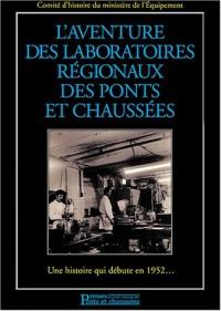L'aventure des laboratoires régionaux des ponts et chaussées : Une histoire qui débute en 1952... (1 livre + 1CD audio)