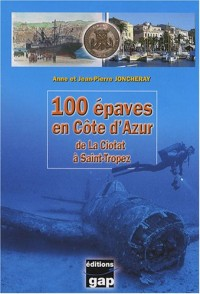 100 épaves en Côte d'Azur : De La Ciotat à Saint-Tropez