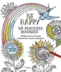 Be Happy, 40 peintures magiques : Avec un pinceau