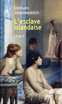 L'esclave islandaise, Tome 1