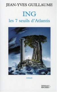 ING : Les 7 seuils d'Atlantis