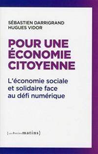 Pour une économie citoyenne - L'économie sociale et solidaire face au défi numérique
