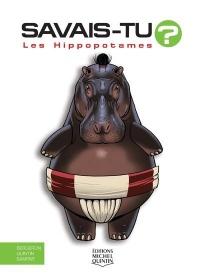 Savais-tu ? - Les hippopotames