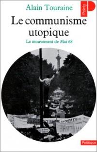 Le Communisme utopique. Le mouvement de Mai 68