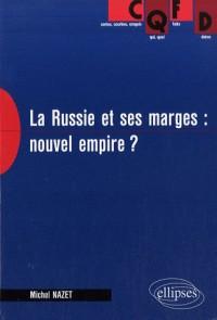 La Russie et ses marges : nouvel empire? : Perspectives économiques et géopolitiques