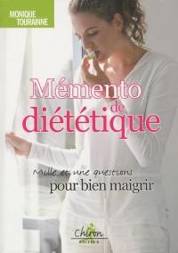 Mémento de diététique : Mille et une questions pour bien maigrir