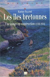 Les îles bretonnes : Une image en construction (1750-1914)
