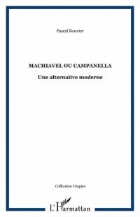 Machiavel ou Campanella : Une alternative moderne