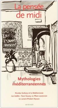 La pensée de midi, N° 22 : Petites et grandes mythologies méditerranéennes