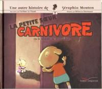 Une histoire de Séraphin Mouton, Tome 4 : La petite soeur carnivore : Ou la maladie du mouton fou