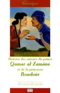 Histoire des amours du prince Qamar al-Zamâne et de la princesse Boudoûr