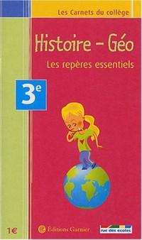 Les Carnets du collège : Histoire-Géographie, les repères essentiels, 3e
