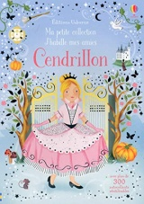 J'habille mes amies - Ma petite collection - Cendrillon