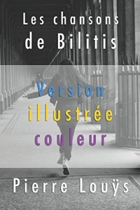 Les chansons de Bilitis (Version illustrée couleur)