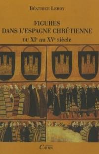 Figures dans l'Espagne chrétienne du XIe au XVe siècle