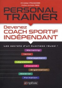 Personal Trainer - Les secrets d'un business réussi