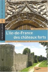 L'Île-de-France des châteaux forts