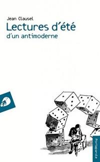 Lectures d'été d'un antimoderne