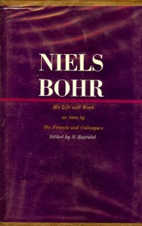 Niels Bohr: His Life and Work As Seen by His Friends and Colleagues