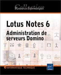 Lotus Notes 6. Administration de serveurs Domino