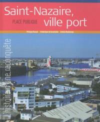Place Publique, Hors-série : Projet ville : le port à Saint-Nazaire