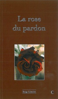 Rose du pardon (la)