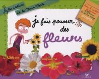 Je fais pousser des fleurs