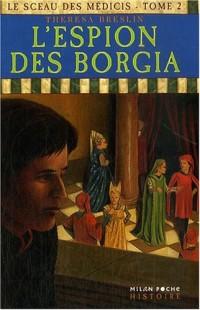 Le sceau des Médicis, Tome 2 : L'espion des Borgia