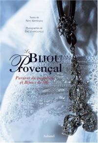 Le bijou provençal : Parures du quotidien et bijoux de fête