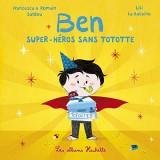 BEN SUPER-HEROS SANS TOTOTTE