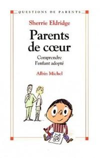 Parents de coeur : Comprendre l'enfant adopté