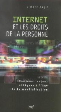 Internet et les droits de la personne : Nouveaux enjeux éthiques à l'âge de la mondialisation