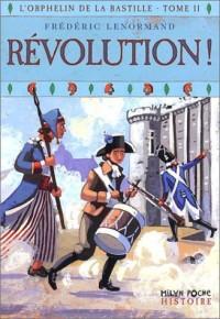L'Orphelin de la Bastille, tome 2 : Révolution