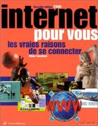 Internet pour vous : les vraies raisons de se connecter