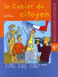 Education Civique 4e le cahier du citoyen