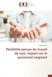 Pénibilité perçue du travail de nuit, impact sur le personnel soignant