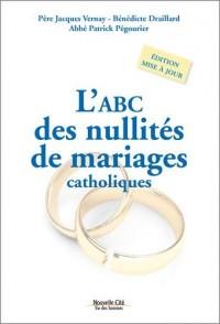 L'abc des nullités de mariages catholiques