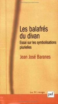 Les Balafrés du divan : Essai sur les symbolisations plurielles