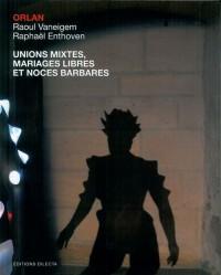 Unions mixtes, mariages libres et noces barbares : Edition bilingue français-anglais