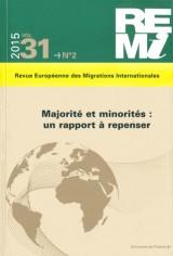 Revue européenne des migrations internationales, Volume 31 N° 2/2015 : Majorité et minorités : un rapport à repenser
