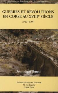 Histoire militaire des Corses de 1525 à 1815 : Tome 2, Guerres et révolutions en Corse au XVIIIe siècle (1729-1799)