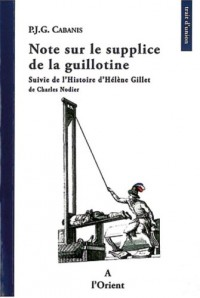 Note sur le supplice de la guillotine : Suivie de L'histoire d'Hélène Gillet de Charles Nodier