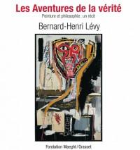 les aventures de la vérité: Art et philosophie, une histoire