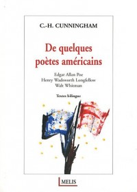 De quelques poètes américains : Edgar Allan Poe, Henry Wadsworth Longfellow, Walt Whitman