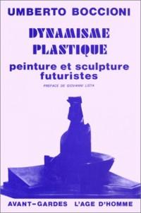 Le dynamisme plastique : Peinture et sculpture futuristes