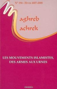 Les Mouvements Islamistes, des Armes aux Urnes (N.194-Hiver 2007-2008)