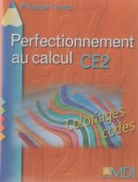 Perfectionnement au calcul CE2 : Coloriages codés Mathématiques CE2