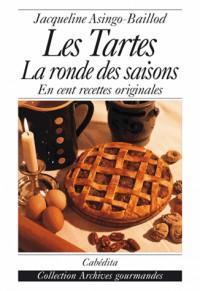 Les tartes : la ronde des saisons en cent recettes originales